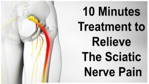 10-Minutes-Treatment-to-Relieve-The-Sciatic-Nerve-Pain