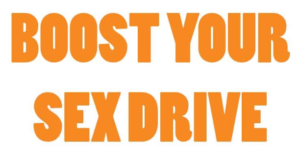 Boost your sex drive